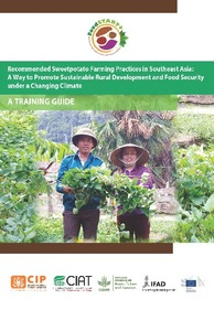 Recommended Sweetpotato Farming Practices in Southeast Asia: A way to promote sustainable rural development and food security under a changing climate.