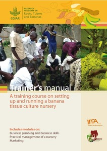 Trainer's manual: a training course on setting up and running a banana tissue culture nursery