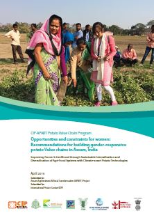 Opportunities and constraints for women: Recommendations for building gender responsive potato value chains in Assam, India.