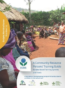 A community resource persons' training guide: improving food and nutrition security through banana-based farming systems and foods