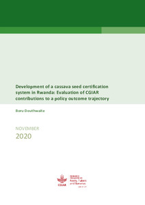 Development of a cassava seed certification system in Rwanda: Evaluation of CGIAR contributions to a policy outcome trajectory